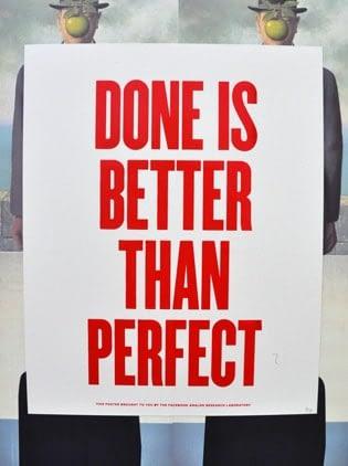 ფეისბუქის ცნობილი პოსტერები done is better than perfect