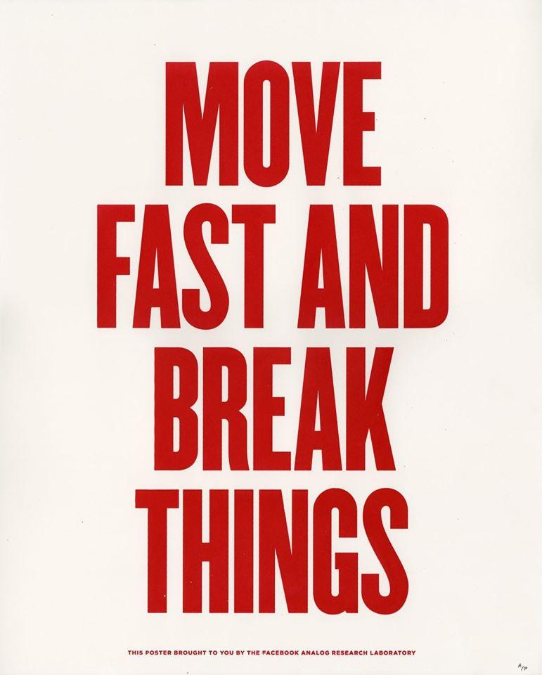 ფეისბუქის ცნობილი პოსტერები move fast and break things