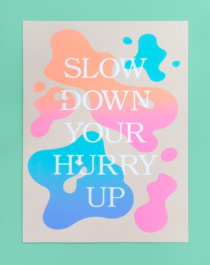 ფეისბუქის ცნობილი პოსტერები slow down your hurry up